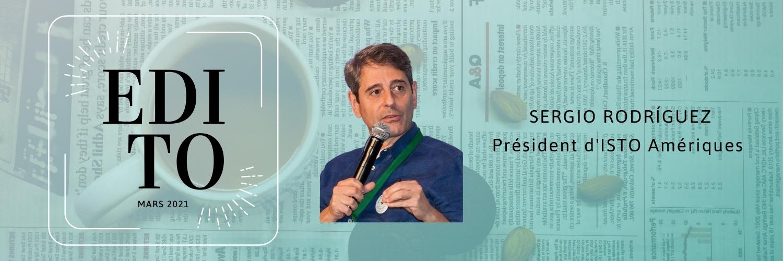 Edito de Sergio Rodríguez, Président d'ISTO Amériques