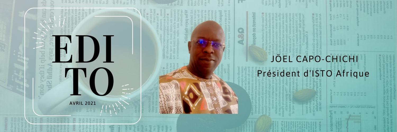 Edito de Jöel Capo-Chichi, Président d'ISTO Afrique