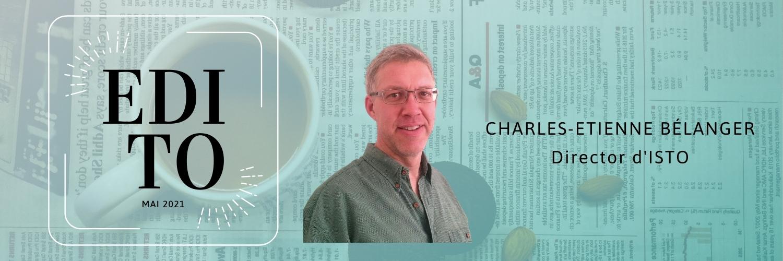 Edito de Charles-E. Bélanger, Director d'ISTO