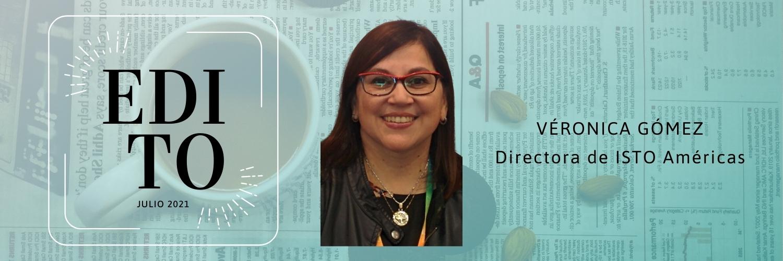 Edito por Verónica Gómez, Directora de ISTO Américas